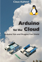 Arduino for the Cloud: Arduino Yún and Dragino Yún Shield
