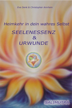 DOWNLOAD [BUCH] Eva Denk & Christopher Amrhein - Seelenessenz & Urwunde