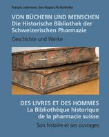 Von Büchern und Menschen. Des livres et des hommes. Ledermann, Ruppen, Burkhalter. Bern 2021.
