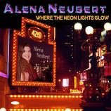 Where The Neon Lights Glow - Alena Neubert