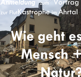 Wie geht es Mensch + Natur im Ahrtal nach der Hochwasser-Katastrophe? Ein Helferbericht in Bildern und Kurzvideos