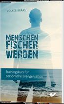 Menschenfischer werden Trainingskurs für persönliche Evangelisation