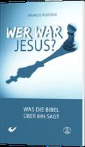 Wer war Jesus? Was die Bibel über ihn sagt