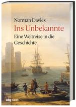 Norman Davies: Ins Unbekannte. Eine Weltreise in die Geschichte