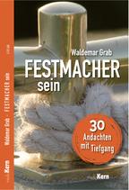 Festmacher sein! 30 Andachten mit Tiefgang - von Waldemar Grab!