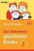 Biddulph Steve, Das Geheimnis glücklicher Kinder