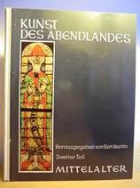 Martin Kurt (Hrsg.), Kunst des Abendlandes - Zweiter Teil: Mittelalter