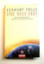 Tolle Eckhart, Eine neue Erde - Bewusstseinssprung anstelle von Selbstzerstörung