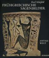 Schefold Karl, Frühgriechische Sagenbilder