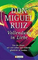 Miguel Ruiz Don, Vollendung in Liebe