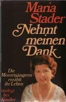 Stader Maria, Nehm meinen Dank - Die Mozartsängerin erzählt ihr Leben