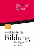 Spitzer Manfred, Medizin für die Bildung