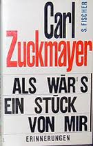 Zuckmayer Carl, Als wärs ein Stück von mir - Horen der Freundschaft