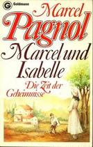Pagnol Marcel, Marcel und Isabelle - Die Zeit der Geheimnisse