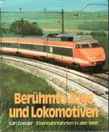 Grieder Karl, Berühmte Züge und Lokomotiven