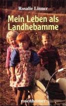 Linner Rosalie, Mein Leben als Landhebamme