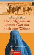 Shakib Siba, Nach Afghanistan kommt Gott nur noch zum Weinen