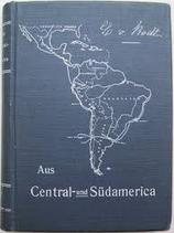 Rodt von Cäcile, Aus Central - und Südamerika