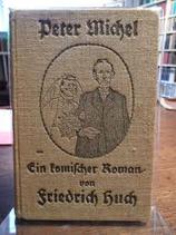 Huch Friedrich, Peter Michel - Ein komischer Roman