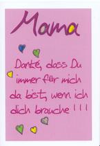 Mama Danke das du immer für mich da bist