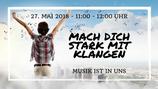 27. Mai 2018: Mach Dich stark mit Musik und Klängen
