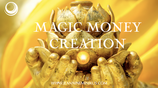 MAGIC MONEY CREATION GOLDEN-VIP