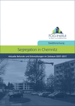 Segregation in Chemnitz - Aktuelle Befunde und Entwicklungen im Zeitraum 2007-17 (pdf)