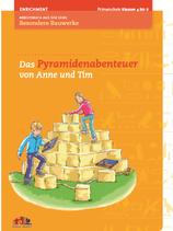 """Aus der Serie """"Besondere Bauwerke"""": """"Das Pyramidenabenteuer von Anne und Tim"""""""
