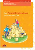 """Arbeitsbuch: Aus der Serie Besondere Bauwerken """"Das Pyramidenabenteuer von Anne und Tim"""""""