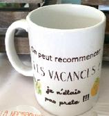 mug On peut recommencer les vacances ?