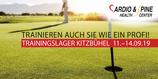 4 Tage Trainingslager - 11.9-14.9.2019 @Golfplatz Kitzbühel-Schwarzsee