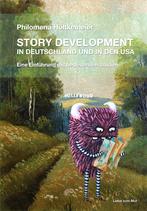 STORY DEVELOPMENT in Deutschland und in den USA - Eine Einführung mit begleitenden Studien