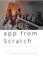 Creating an IOS app from scratch: Swift Coding, The Definitive Guide