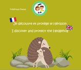 Je découvre et protège le Hérisson - I discover and protect the Hedgehog