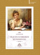 Frauen schreiben wundervoll: Anthologie, Bd. 1 / Hrsg.: Karin Biela