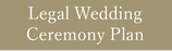 Legal Wedding Ceremony Plan
