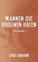Stieg Larsson - Mannen die vrouwen haten (Millennium 1)
