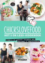Chickslovefood - Het 5 or less-kookboek