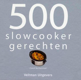 500 slowcooker recepten (Carol Beckerman)