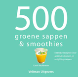 500 groene sappen en smoothies (Carol Beckerman)