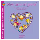 Petites pensées de mon père : mon coeur est grand - Jean-Charles de Pétigny et Aline de Pétigny