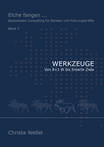 Werkzeuge ... Von 8+1 W bis Smarte Ziele (ISBN 978-3-947287-03-1)