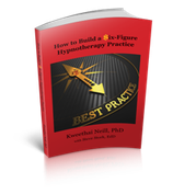 How to Build a $ix-Figure Hypnotherapy Practice