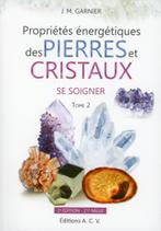 Propriétés énergétiques des Pierres et Cristaux - T2 : Se soigner