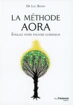 La méthode Aora - Eveillez votre pouvoir guérisseur