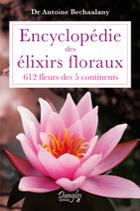 Encyclopédie des élixirs floraux - 612 fleurs des 5 continents