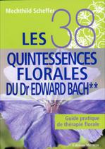 Les 38 quintessences florales du Dr Edward Bach - Tome 2