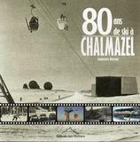 80 Ans de ski à Chalmazel