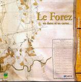Le Forez en dates et en cartes