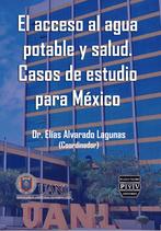 El acceso al agua potable y salud. Casos de estudio para México